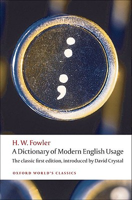A Dictionary of Modern English Usage By Fowler, H. W./ Crystal, David (INT)